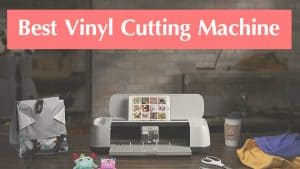 Best Vinyl Cutting Machine in 2020